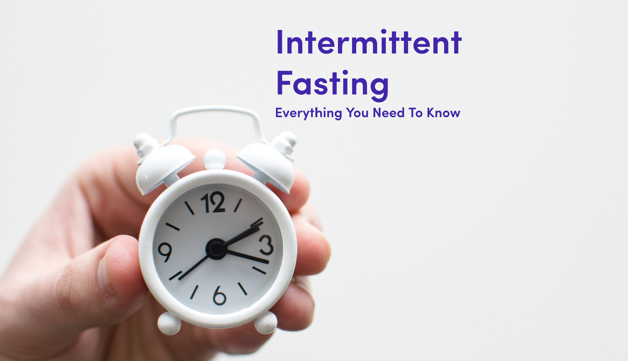 Intermittent Fasting & Its Science Based Benefits